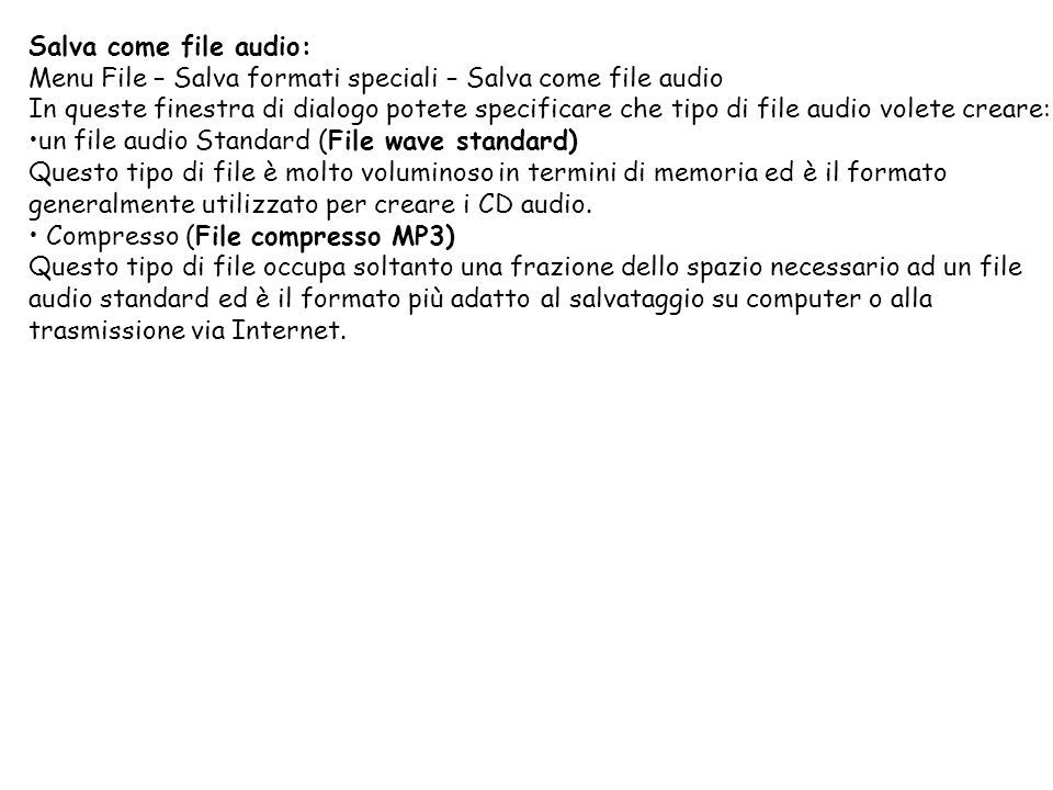 Salva come file audio: Menu File – Salva formati speciali – Salva come file audio.