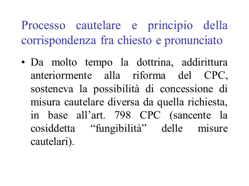 Processo cautelare e principio della corrispondenza fra chiesto e pronunciato