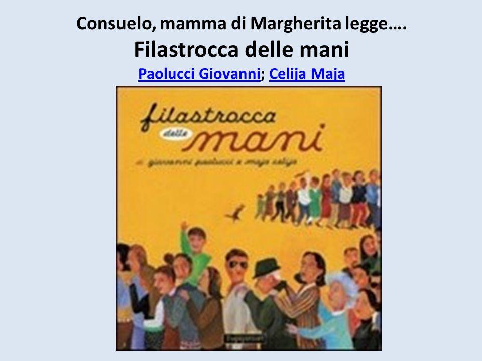 Consuelo, mamma di Margherita legge…