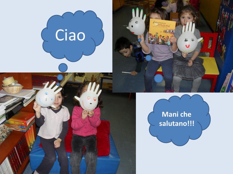 Ciao Mani che salutano!!!