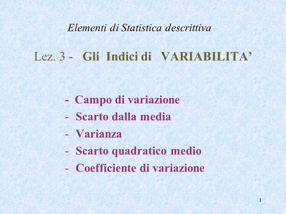 Lez. 3 - Gli Indici di VARIABILITA'