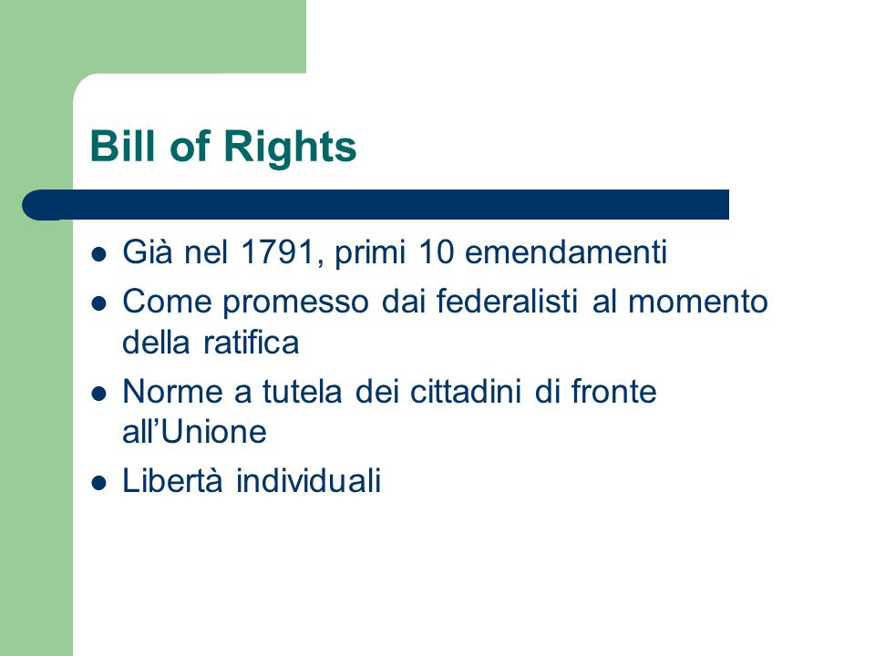 Bill of Rights Già nel 1791, primi 10 emendamenti