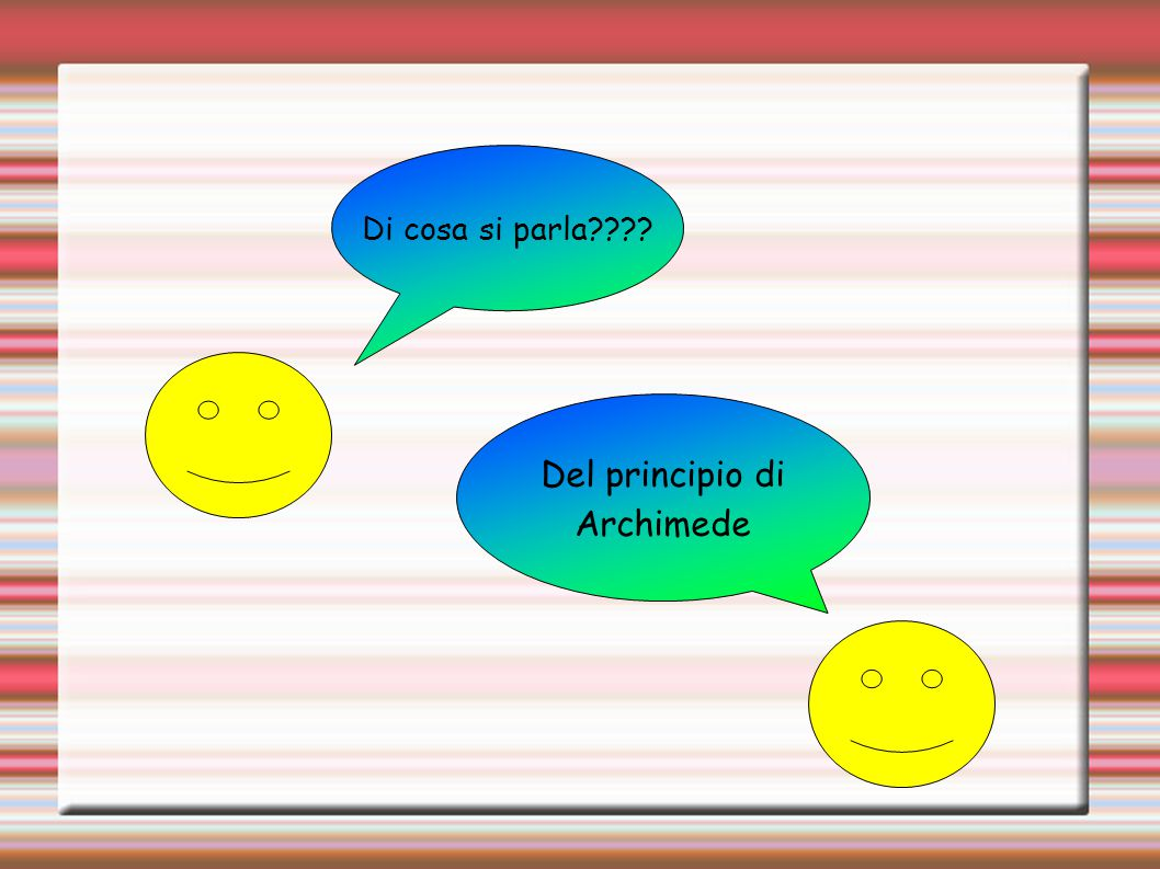 Di cosa si parla Del principio di Archimede