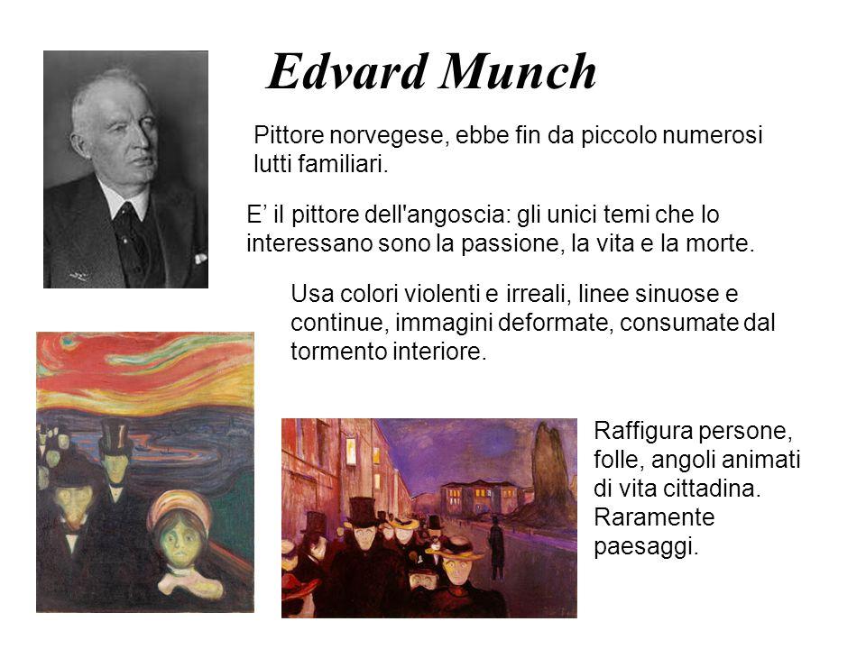 Edvard Munch Pittore norvegese, ebbe fin da piccolo numerosi lutti familiari.