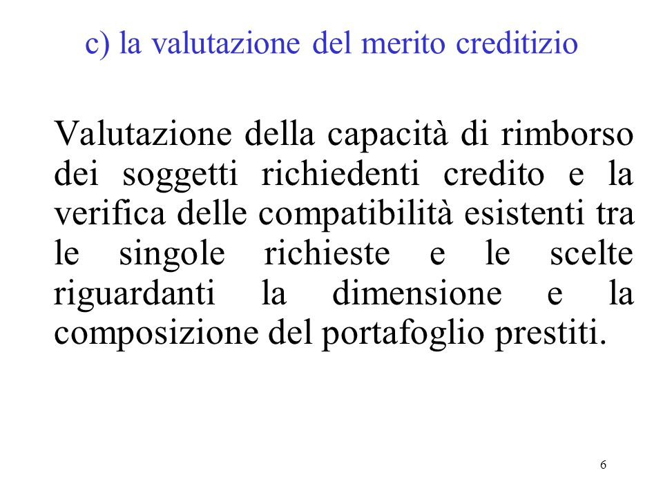 c) la valutazione del merito creditizio
