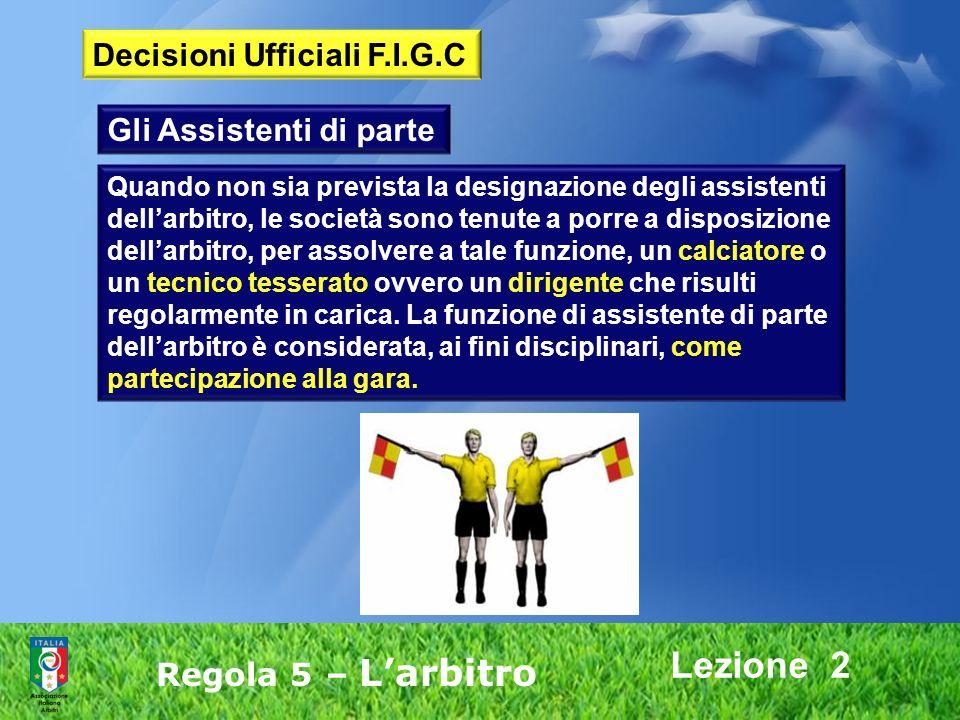 Lezione 2 Decisioni Ufficiali F.I.G.C Gli Assistenti di parte