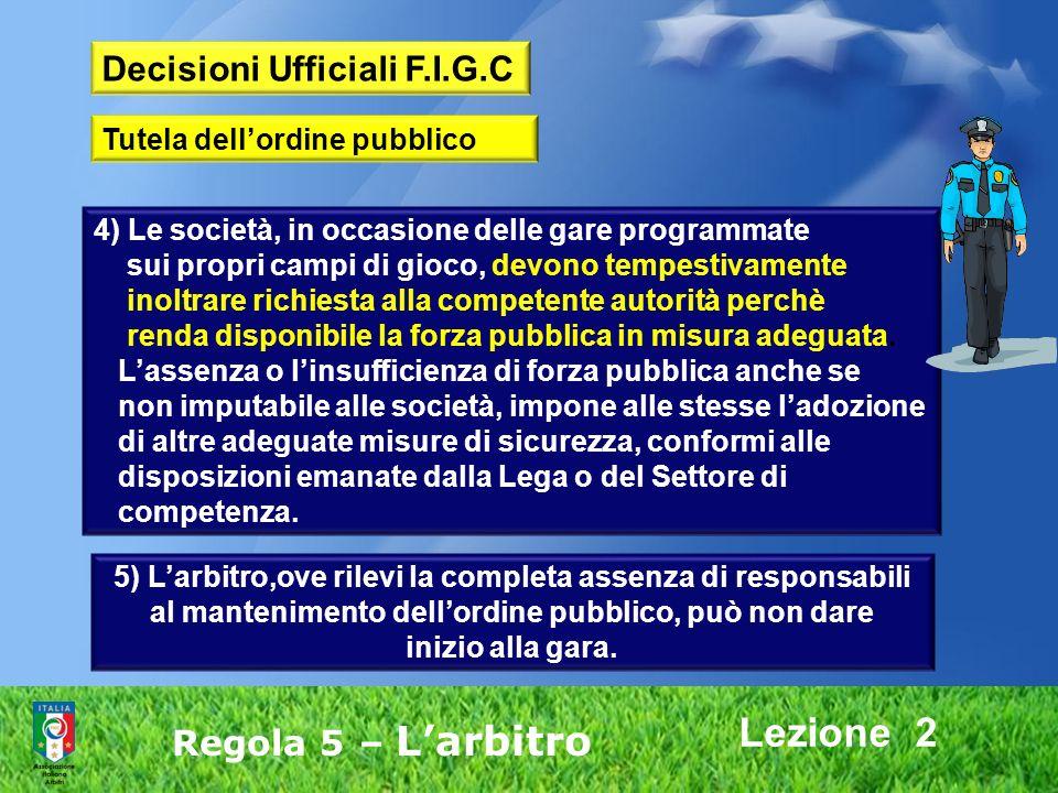Lezione 2 Decisioni Ufficiali F.I.G.C Regola 5 – L'arbitro