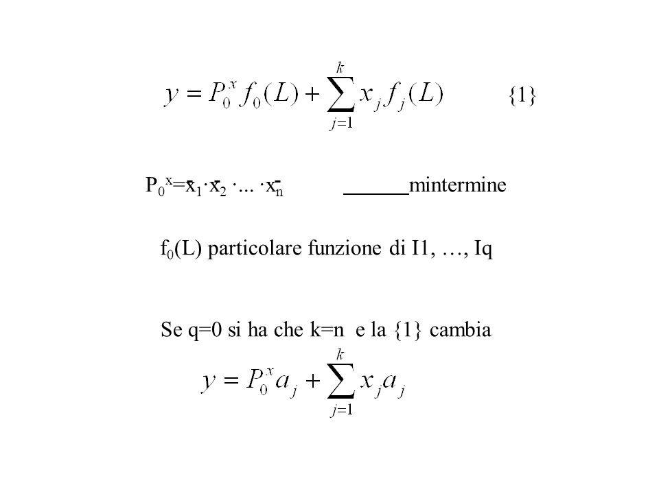 P0x=x1·x2 ·... ·xn mintermine f0(L) particolare funzione di I1, …, Iq
