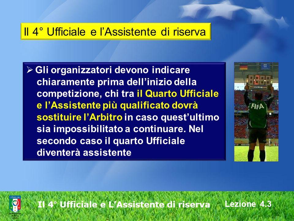 Il 4° Ufficiale e L'Assistente di riserva
