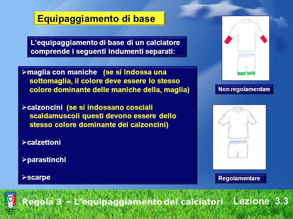 Regola 3 – L'equipaggiamento dei calciatori