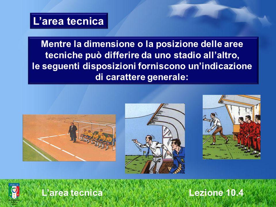 L'area tecnica Mentre la dimensione o la posizione delle aree