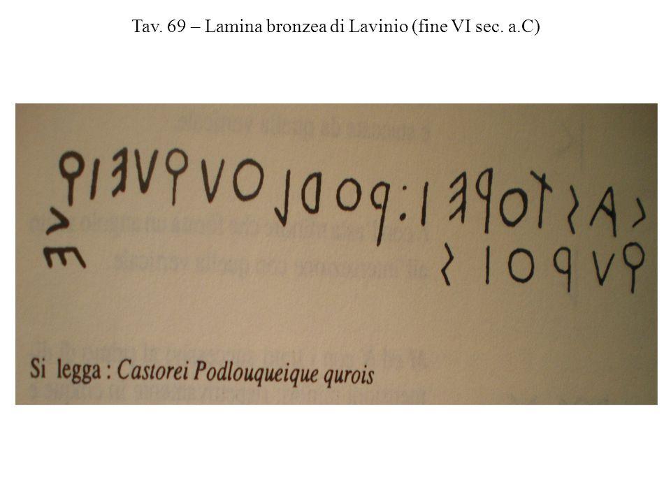 Tav. 69 – Lamina bronzea di Lavinio (fine VI sec. a.C)