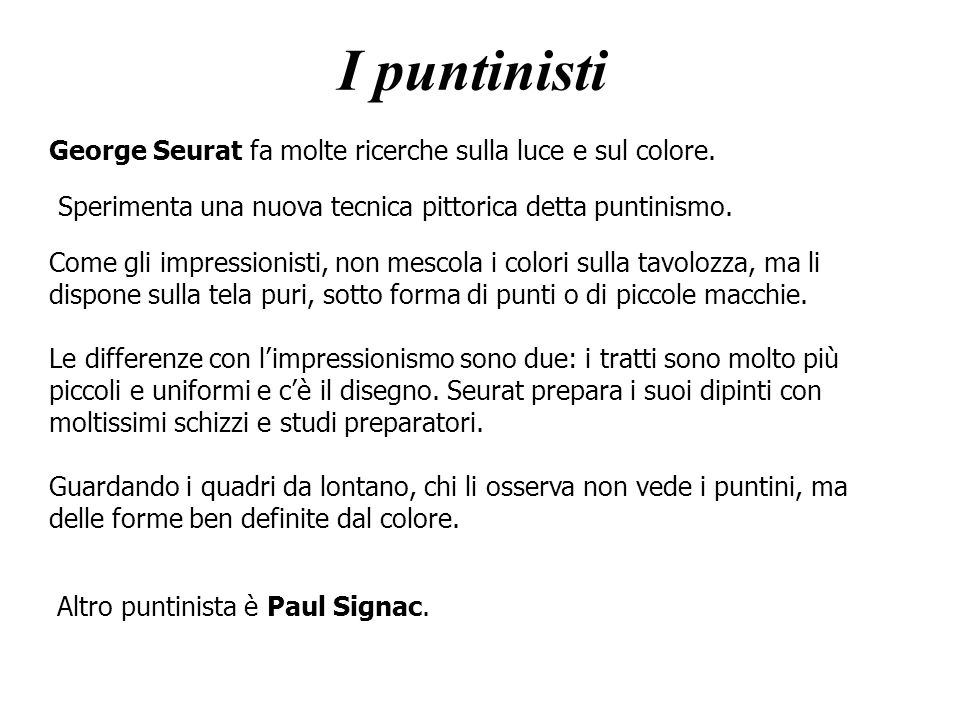 I puntinisti George Seurat fa molte ricerche sulla luce e sul colore.
