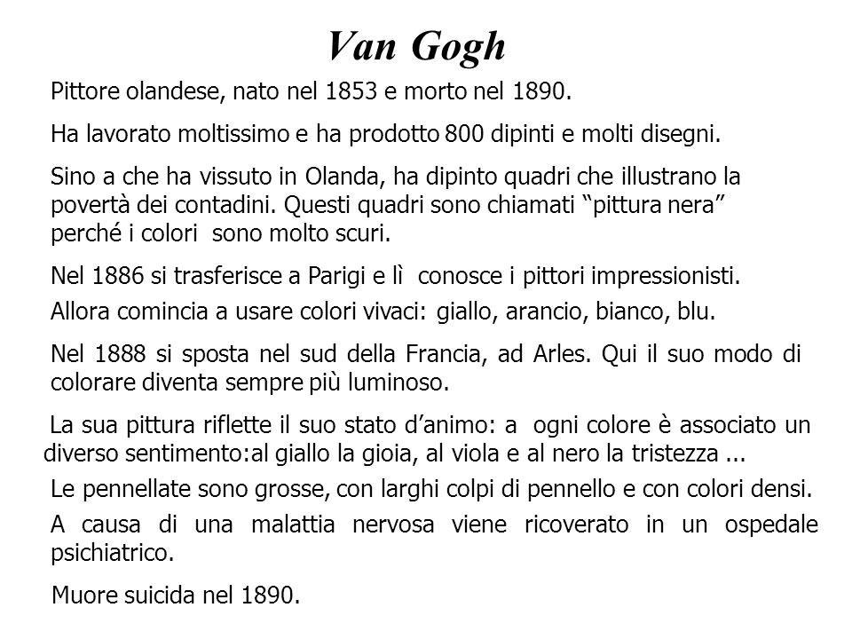 Van Gogh Pittore olandese, nato nel 1853 e morto nel 1890.