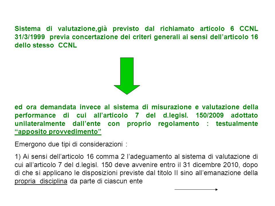 Sistema di valutazione,già previsto dal richiamato articolo 6 CCNL 31/3/1999 previa concertazione dei criteri generali ai sensi dell'articolo 16 dello stesso CCNL