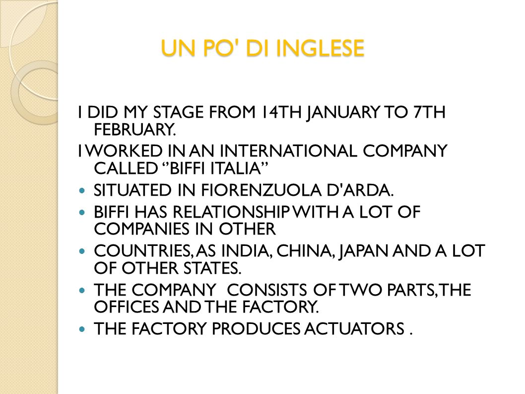 UN PO DI INGLESE I DID MY STAGE FROM 14TH JANUARY TO 7TH FEBRUARY.
