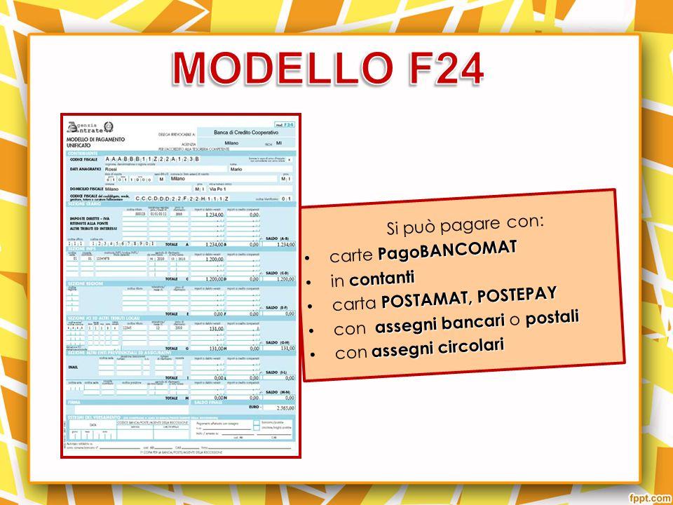 MODELLO F24 Si può pagare con: carte PagoBANCOMAT in contanti