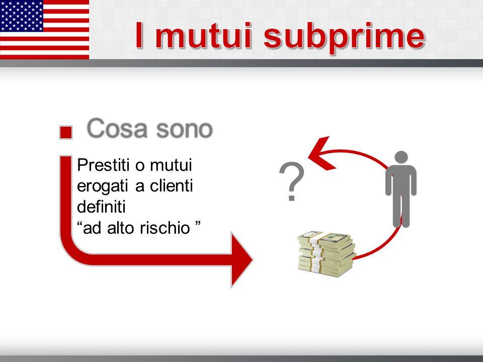 I mutui subprime Cosa sono