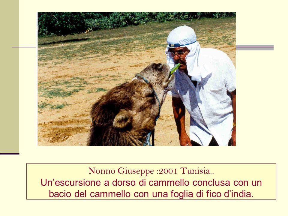 Nonno Giuseppe :2001 Tunisia..
