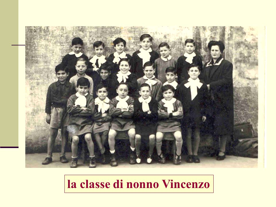 la classe di nonno Vincenzo