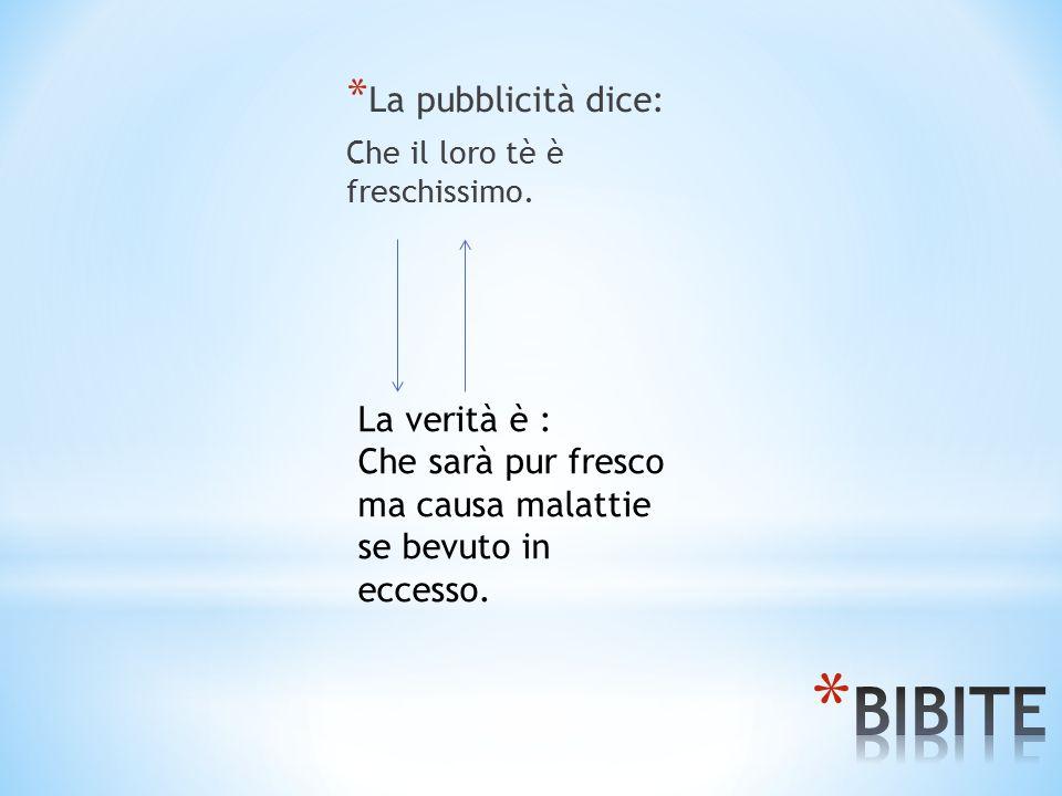 BIBITE La pubblicità dice: La verità è :