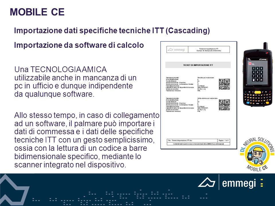 MOBILE CE Importazione dati specifiche tecniche ITT (Cascading) Importazione da software di calcolo.