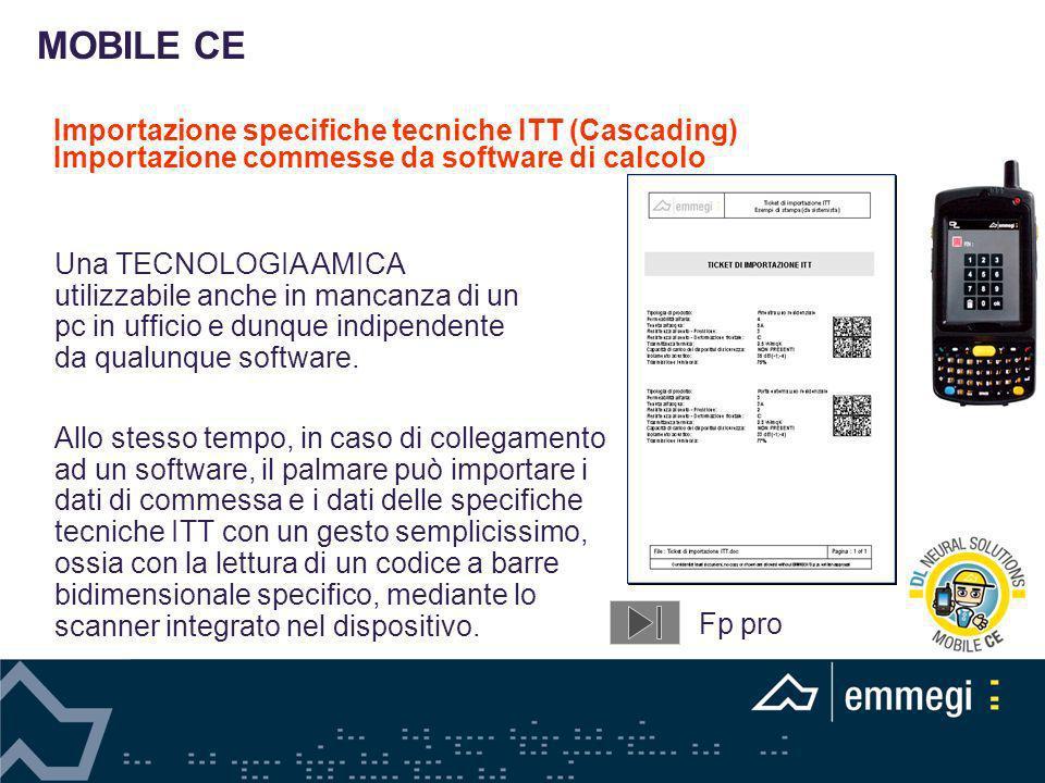 MOBILE CE Importazione specifiche tecniche ITT (Cascading) Importazione commesse da software di calcolo.