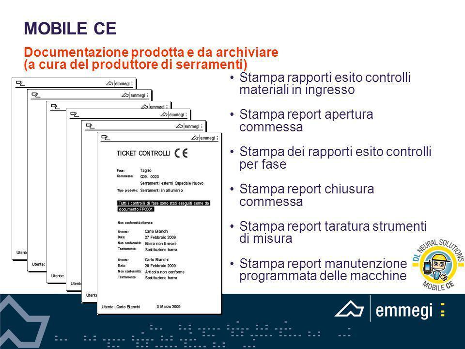 MOBILE CE Documentazione prodotta e da archiviare (a cura del produttore di serramenti) Stampa rapporti esito controlli materiali in ingresso.
