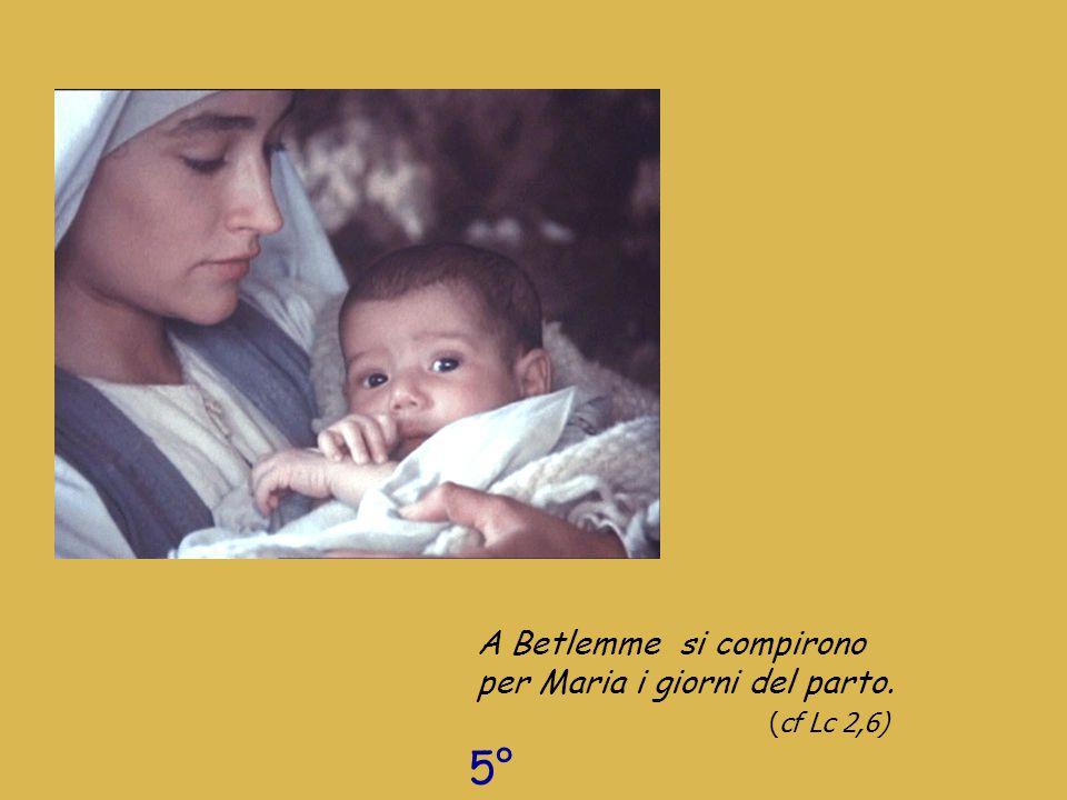 A Betlemme si compirono per Maria i giorni del parto. (cf Lc 2,6)