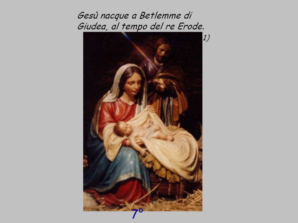 Gesù nacque a Betlemme di Giudea, al tempo del re Erode. (cf Mt 1, 1)