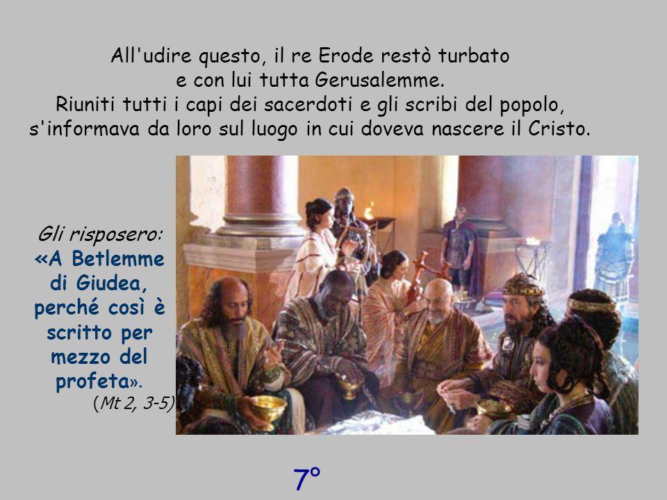 All udire questo, il re Erode restò turbato e con lui tutta Gerusalemme. Riuniti tutti i capi dei sacerdoti e gli scribi del popolo, s informava da loro sul luogo in cui doveva nascere il Cristo.
