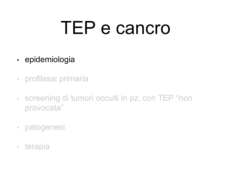 TEP e cancro epidemiologia profilassi primaria