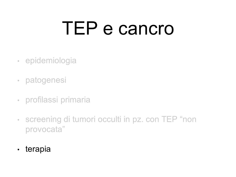 TEP e cancro epidemiologia patogenesi profilassi primaria