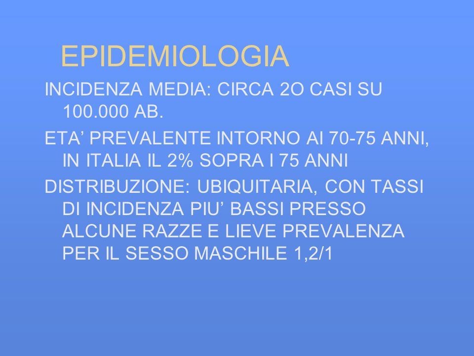 EPIDEMIOLOGIA INCIDENZA MEDIA: CIRCA 2O CASI SU AB.