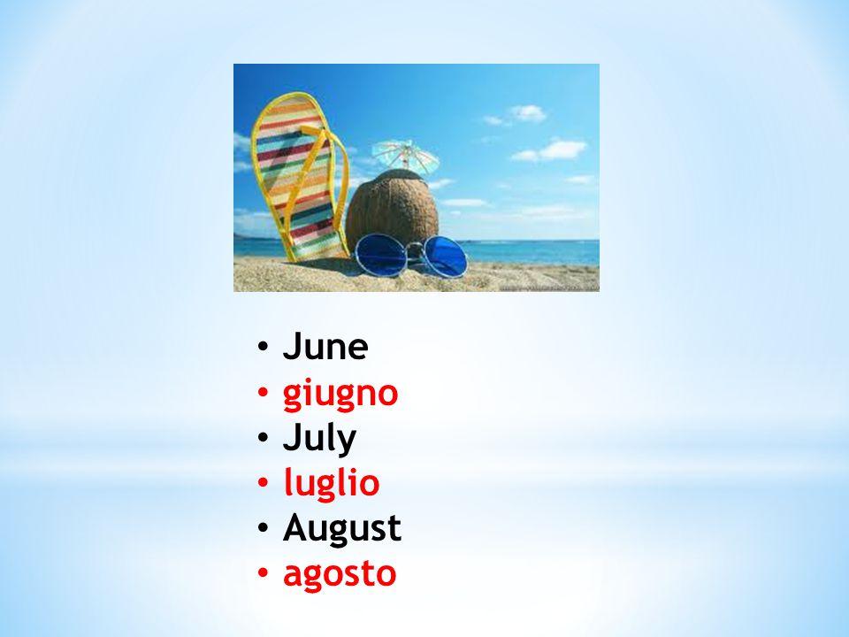 June giugno July luglio August agosto