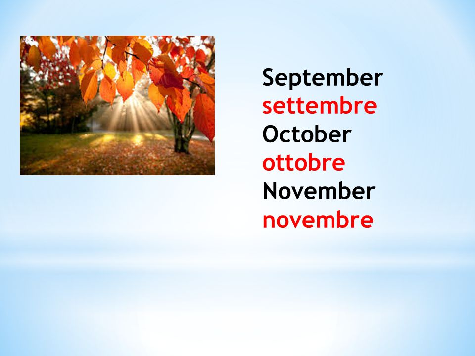 September settembre October ottobre November novembre