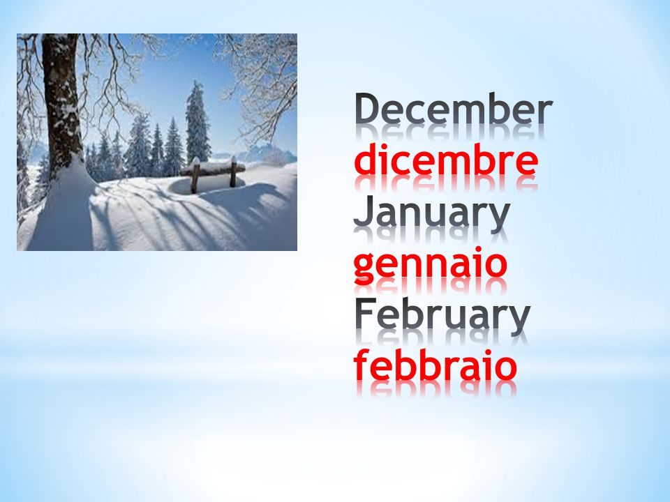 December dicembre January gennaio February febbraio