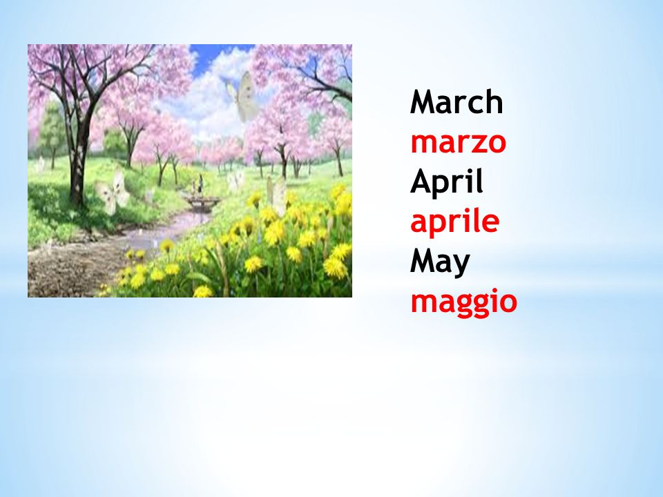 March marzo April aprile May maggio