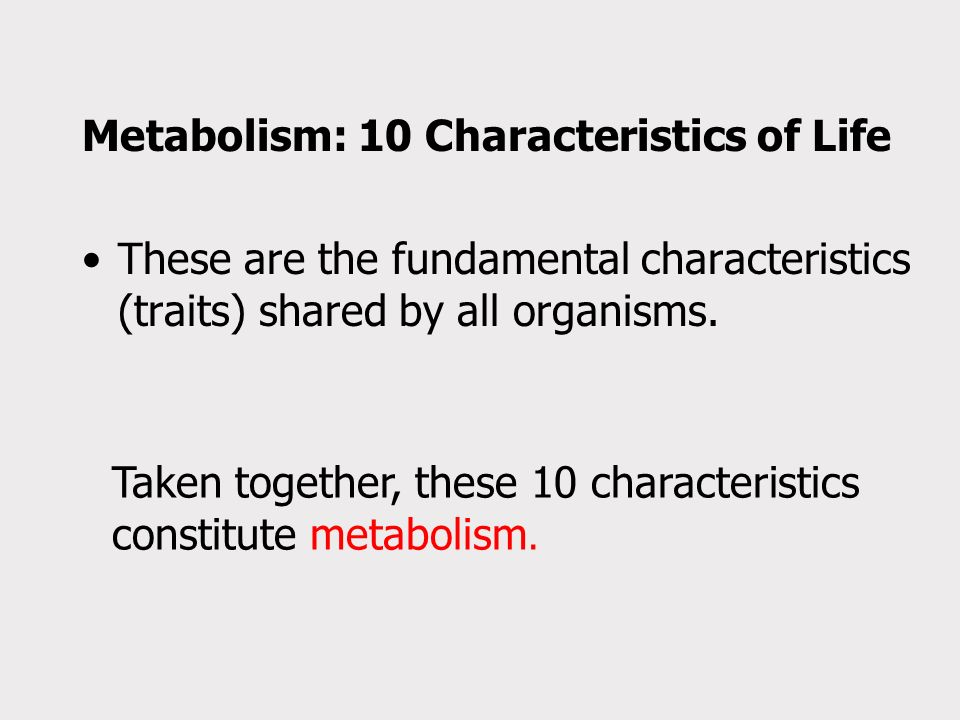 Metabolism: 10 Characteristics of Life
