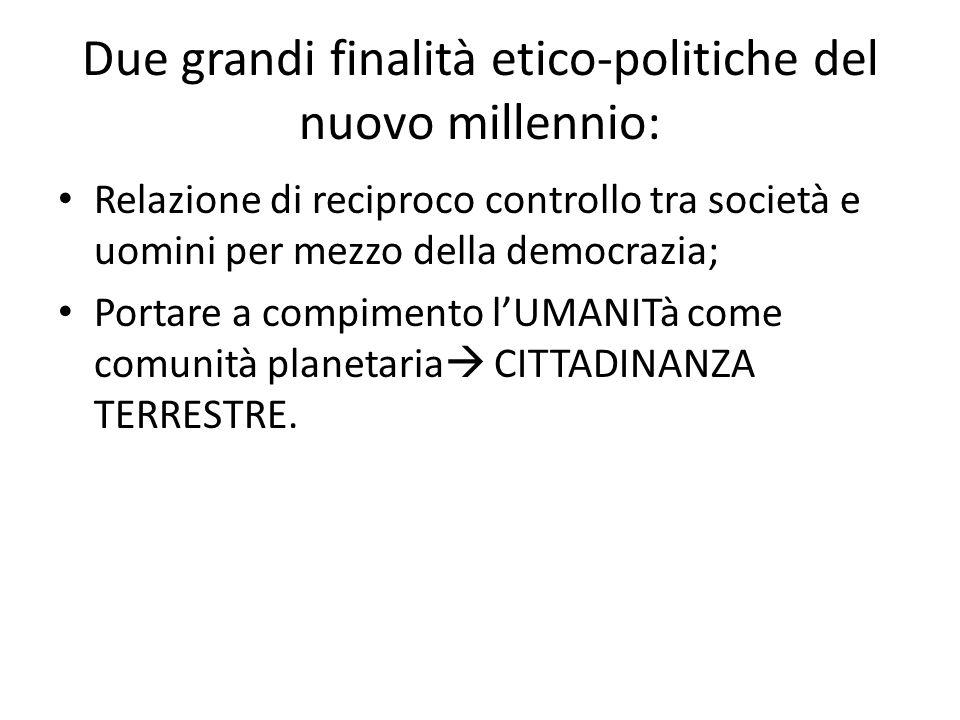 Due grandi finalità etico-politiche del nuovo millennio:
