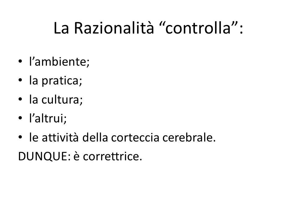 La Razionalità controlla :