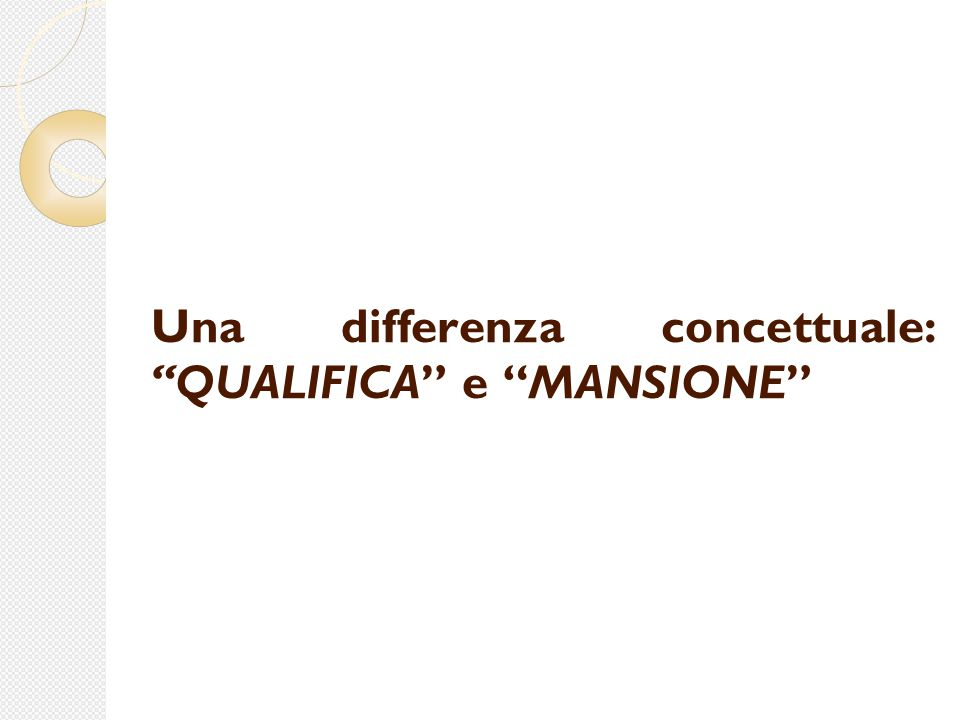 Una differenza concettuale: QUALIFICA e MANSIONE