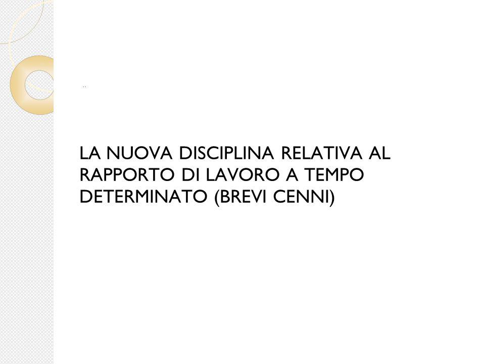 LA NUOVA DISCIPLINA RELATIVA AL RAPPORTO DI LAVORO A TEMPO DETERMINATO (BREVI CENNI)