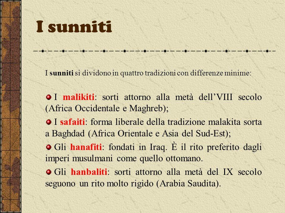 I sunniti I sunniti si dividono in quattro tradizioni con differenze minime: