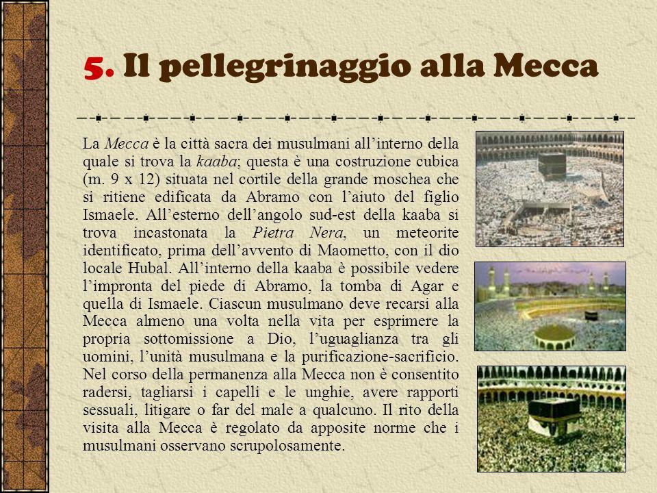 5. Il pellegrinaggio alla Mecca