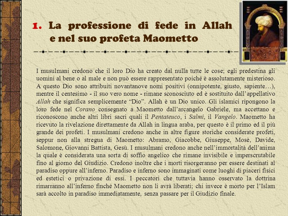 1. La professione di fede in Allah e nel suo profeta Maometto