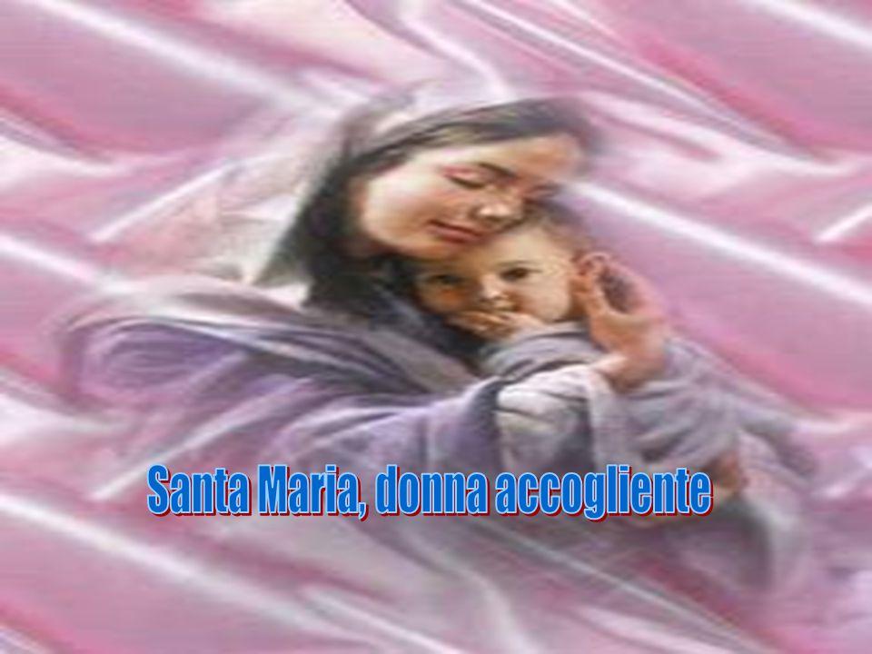 Santa Maria, donna accogliente