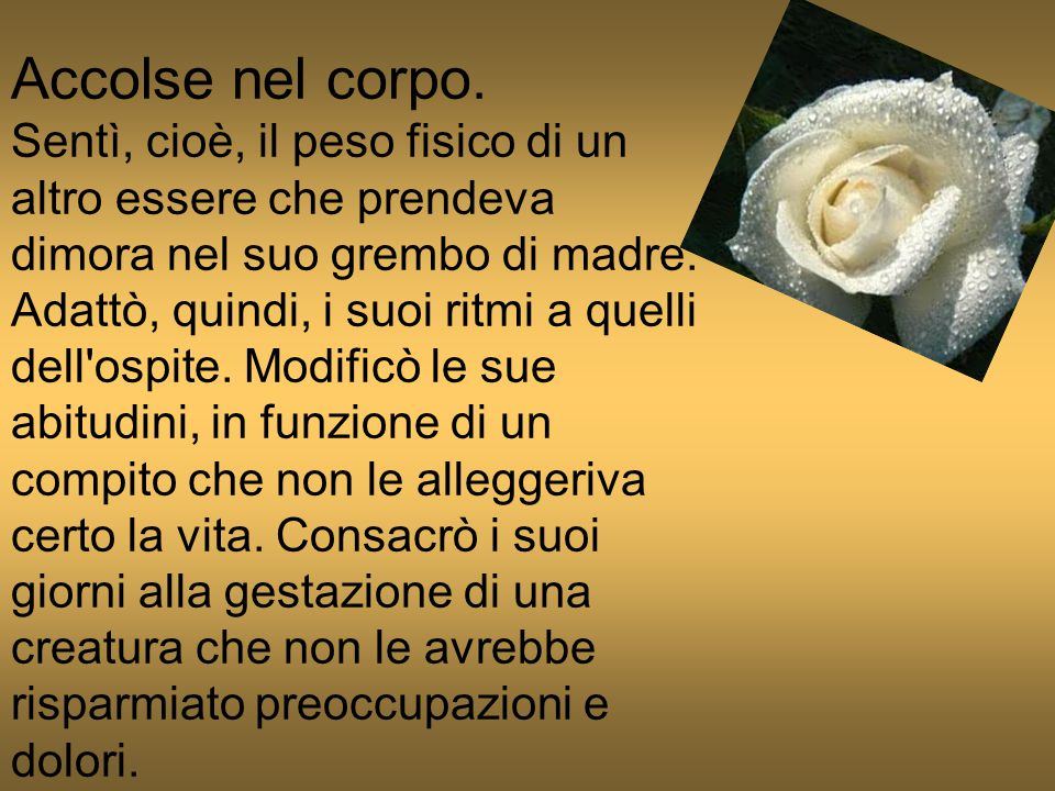 Accolse nel corpo.
