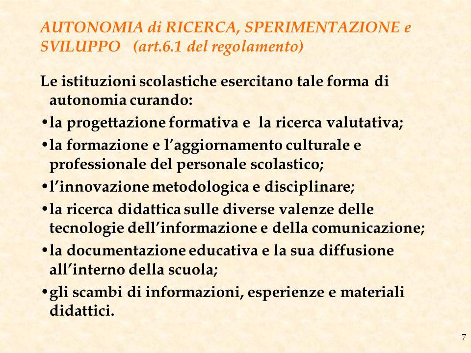 AUTONOMIA di RICERCA, SPERIMENTAZIONE e SVILUPPO (art. 6