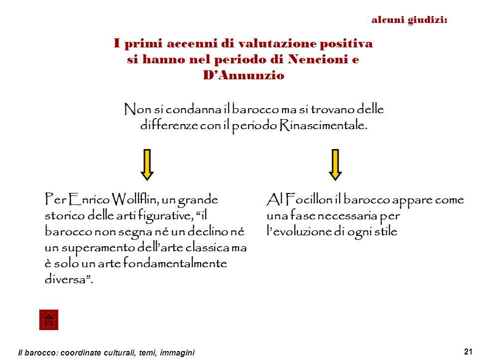 alcuni giudizi: I primi accenni di valutazione positiva si hanno nel periodo di Nencioni e D'Annunzio.